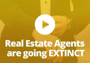 Real Estate agents are going extinct
