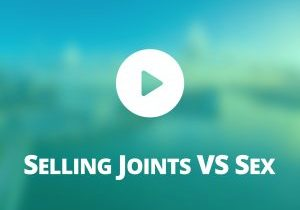 Selling-joints-vs-Sex