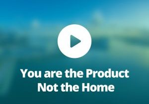 You-are-the-product-not-the-home